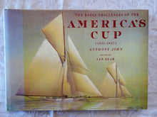 Load image into Gallery viewer, The Early Challenges of the America's Cup (1851-1937) by Anthony John and Ian Dear