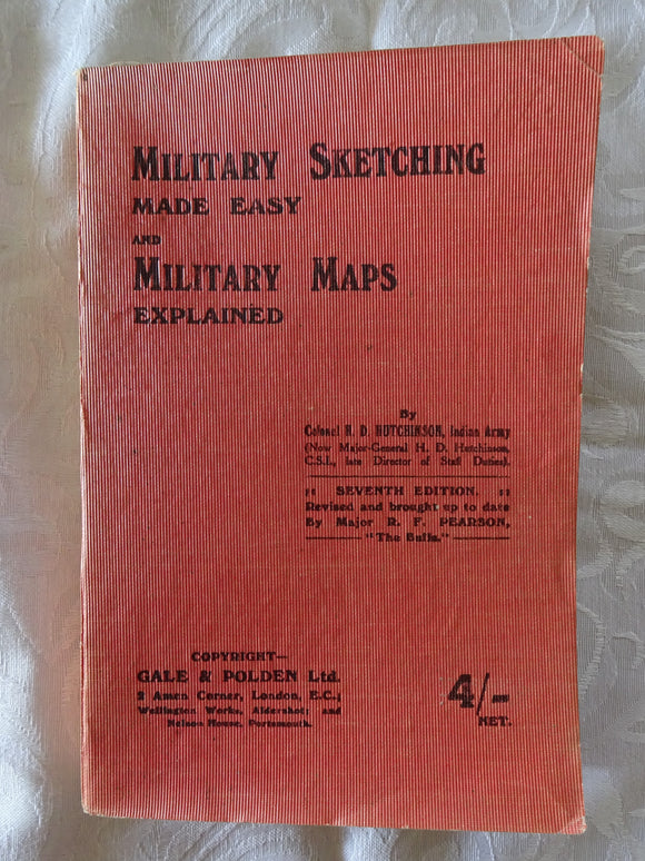 Military Sketching Made Easy and Military Maps Explained by H. D. Hutchinson