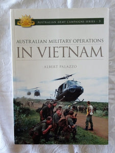 Australian Military Operations in Vietnam  by Albert Palazzo