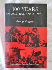 100 Years of Australians At War by George Odgers