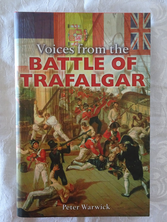 Voices from the Battle of Trafalgar by Peter Warwick