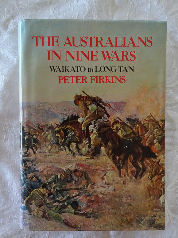 The Australians In Nine Wars by Peter Firkins