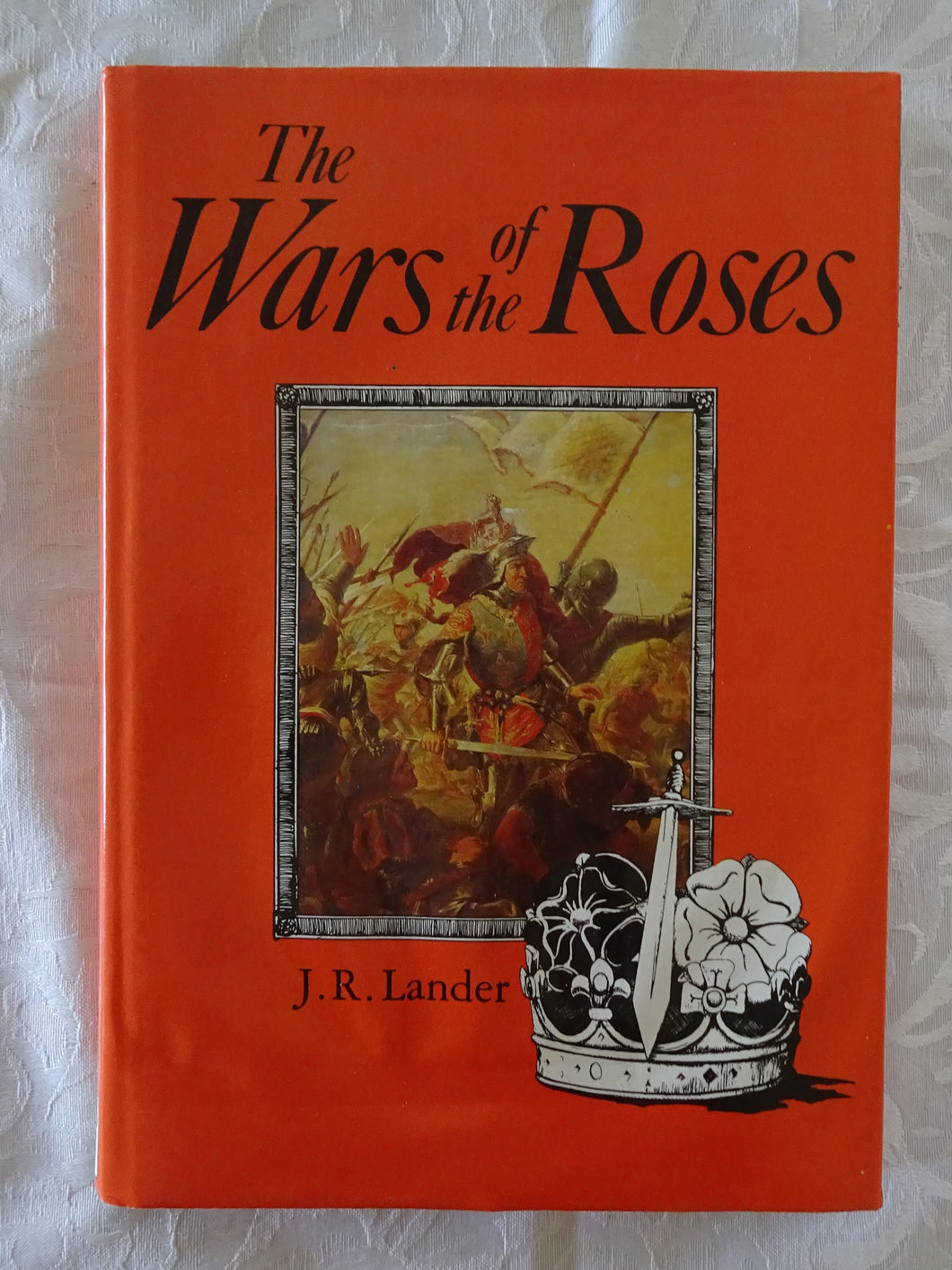 The War of the Roses by J. R. Lander