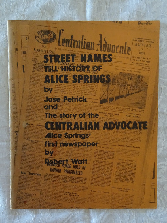 Street Names Tell History of Alice Springs by Jose Petrick / The Story of the Centralian Advocate Alice Springs' First Newspaper by Robert Watt