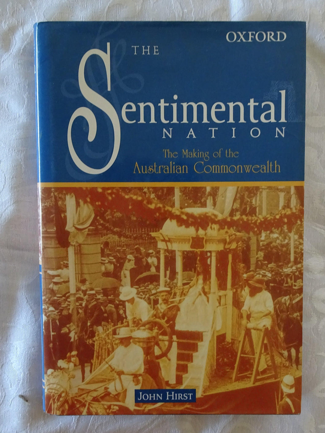 The Sentimental Nation by John Hirst