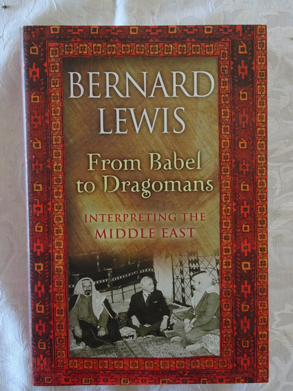 From Babel to Dragomans by Bernard Lewis