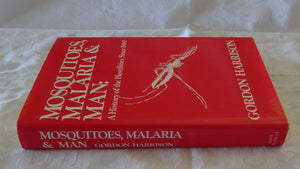 Mosquitoes, Malaria & Man by Gordon Harrison