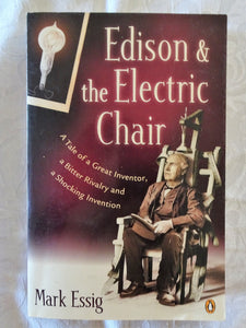 Edison & the Electric Chair by Mark Essig