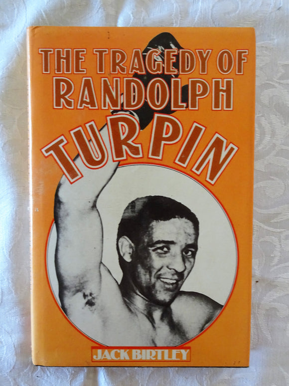 The Tragedy of Randolph Turpin by Jack Birtley