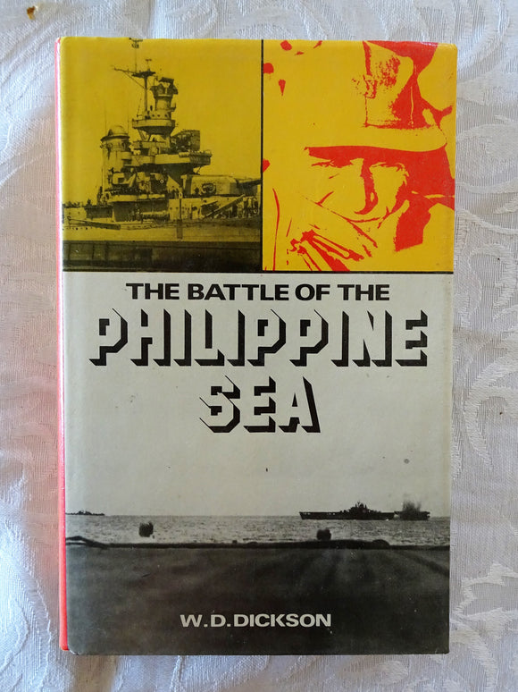 The Battle of the Philippine Sea by W. D. Dickson