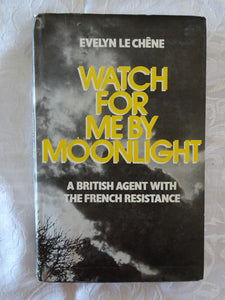 Watch For Me By Moonlight by Evelyn Le Chene