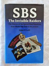 Load image into Gallery viewer, SBS The Invisible Raiders by James D. Ladd