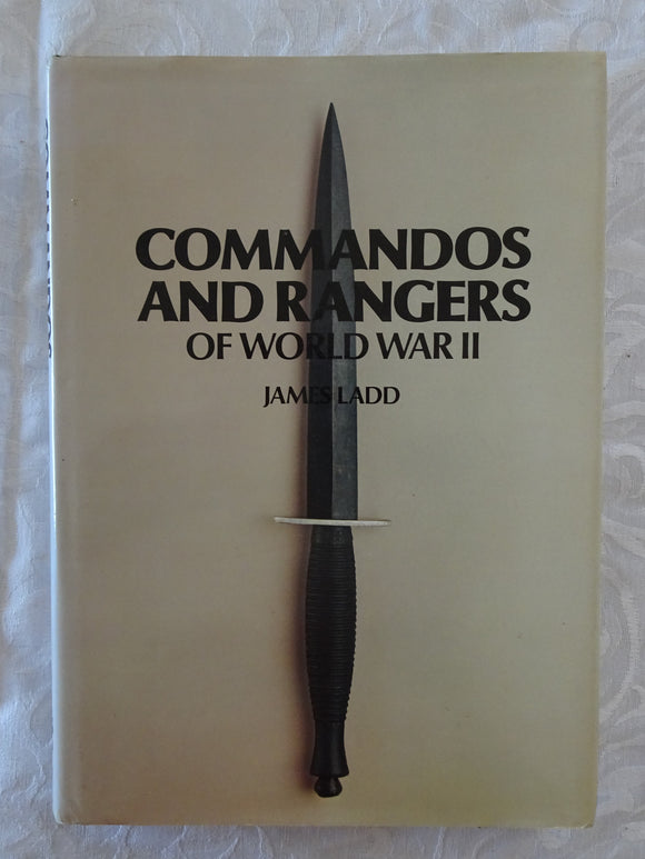 Commandos and Rangers of World War II by James Ladd