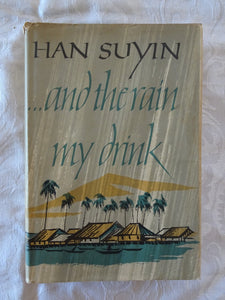 ... and the Rain my Drink by Han Suyin
