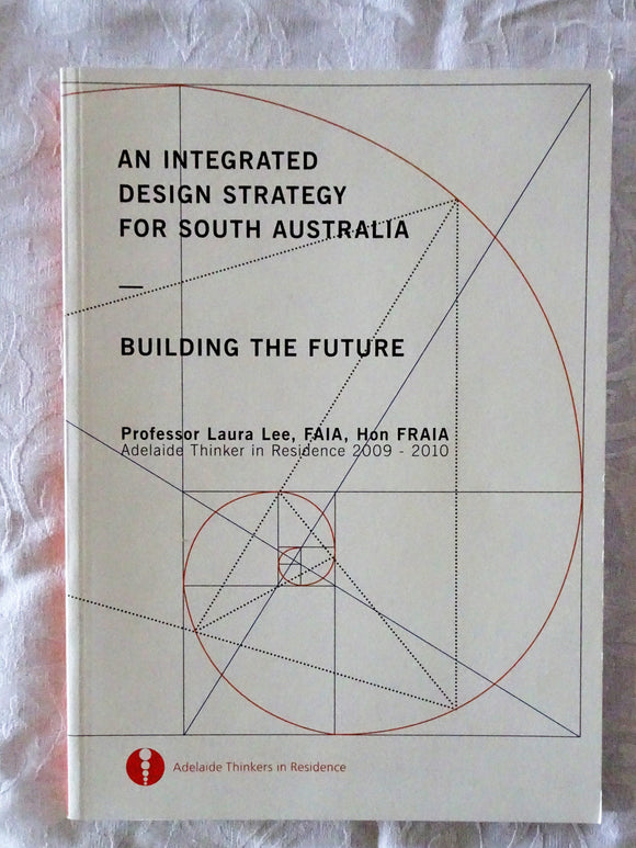 An Integrated Design Strategy for South Australia by Prof. Laura Lee
