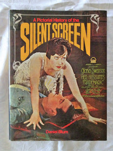 A Pictorial History of the Silent Screen by Daniel Blum