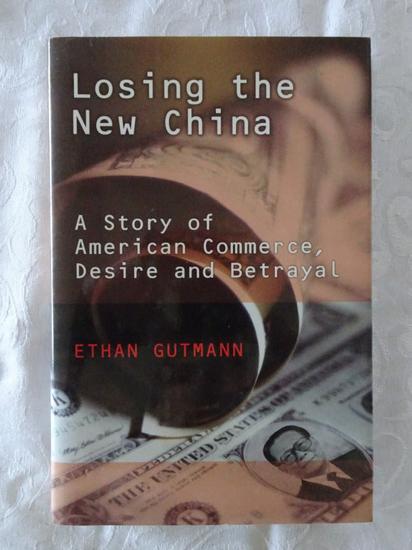 Losing the New China by Ethan Gutmann