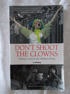Don't Shoot The Clowns by Jo Wilding