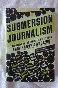 Submersion Journalism by Bill Wasik