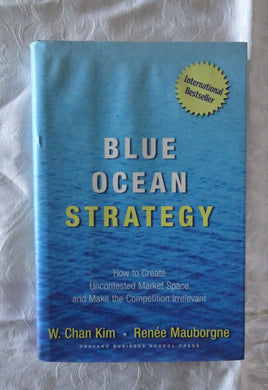 Blue Ocean Strategy by W. Chan Kim and Renee Mauborgne