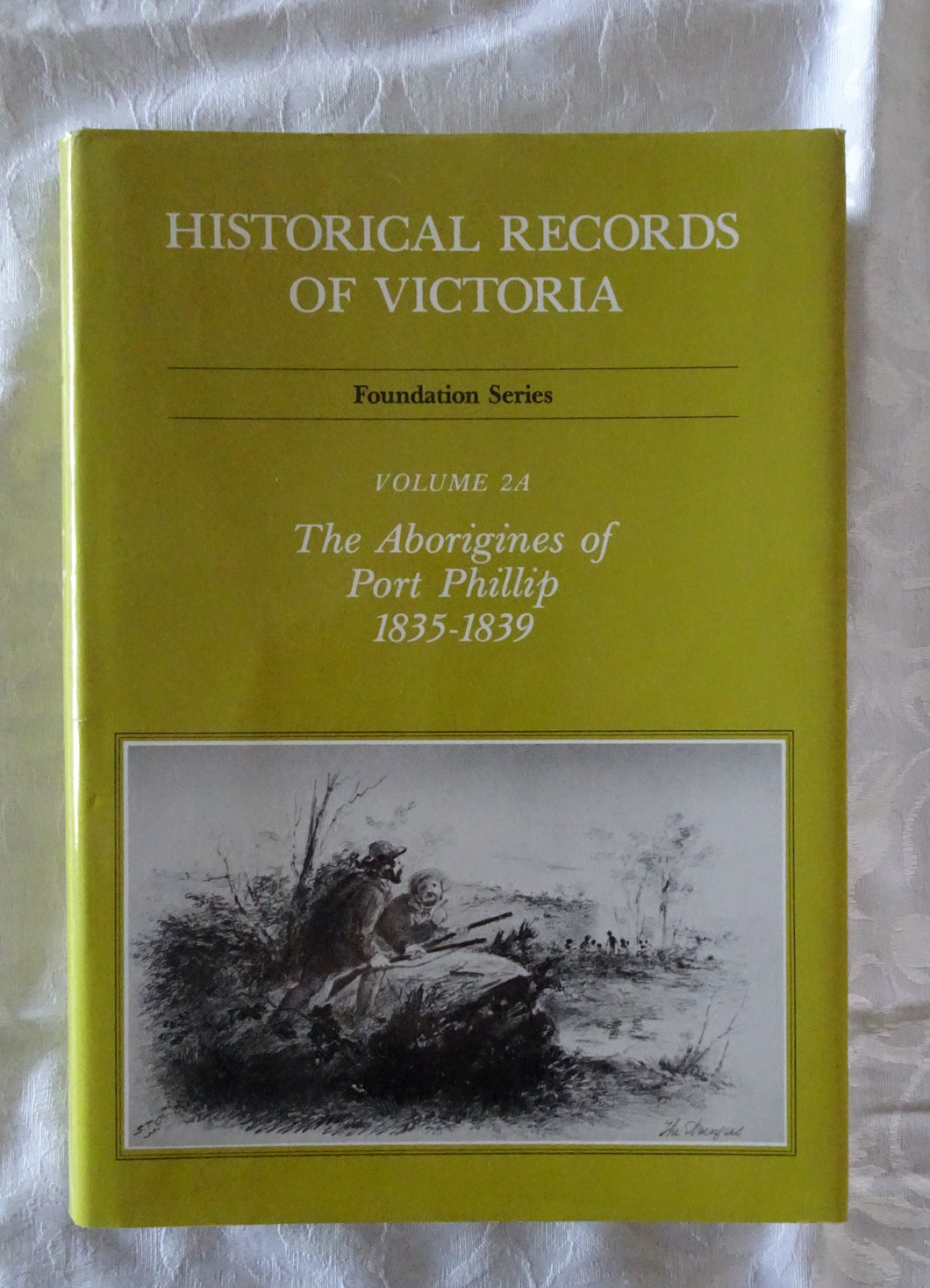 Historical Records of Victoria - The Aborigines of Port Phillip 1835-1839