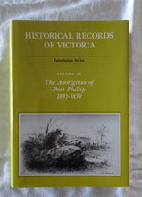 Load image into Gallery viewer, Historical Records of Victoria - The Aborigines of Port Phillip 1835-1839