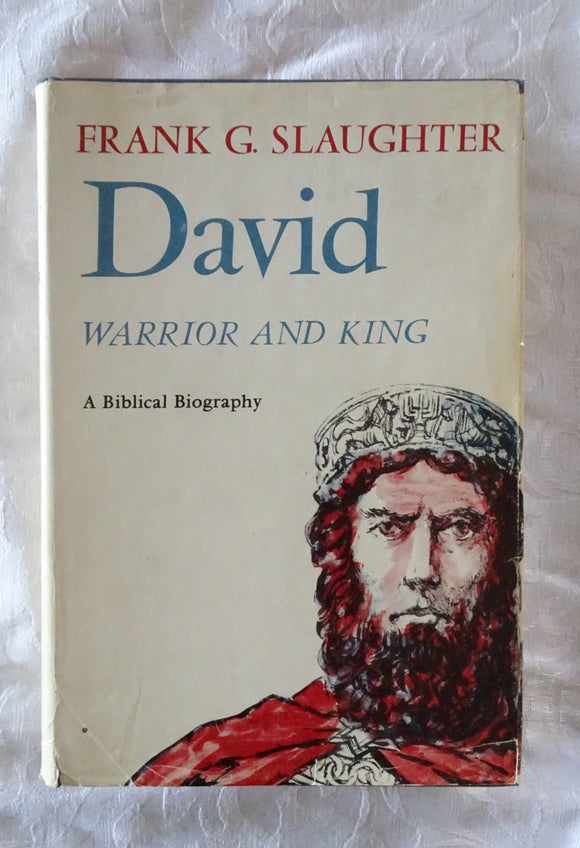 David Warrior and King by Frank G. Slaughter