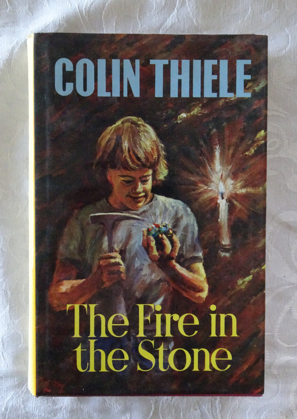 The Fire in the Stone by Colin Thiele | HC/DJ