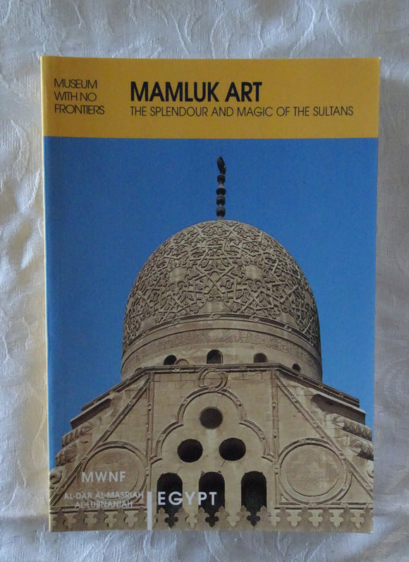 Mamluk Art - The Splendour and Magic of the Sultans