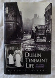 Dublin Tenement Life by Kevin C. Kearns