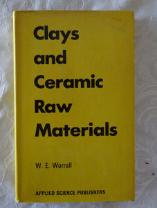 Clays and Ceramic Raw Materials by W E Worrall