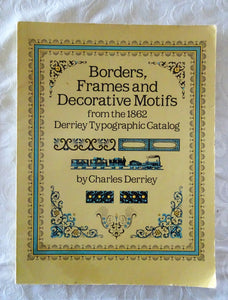 Borders, Frames and Decorative Motifs by Charles Derriey