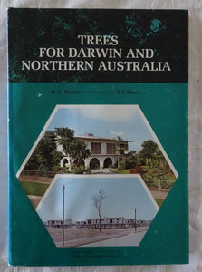 Trees For Darwin and Northern Australia by D. A. Hearne