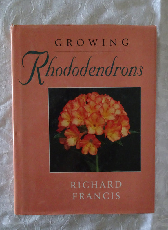 Growing Rhododendrons by Richard Francis