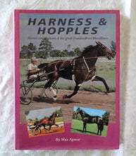 Load image into Gallery viewer, Harness & Hopples  Stories and Pictures of the great Standardbred Bloodlines  by Max Agnew