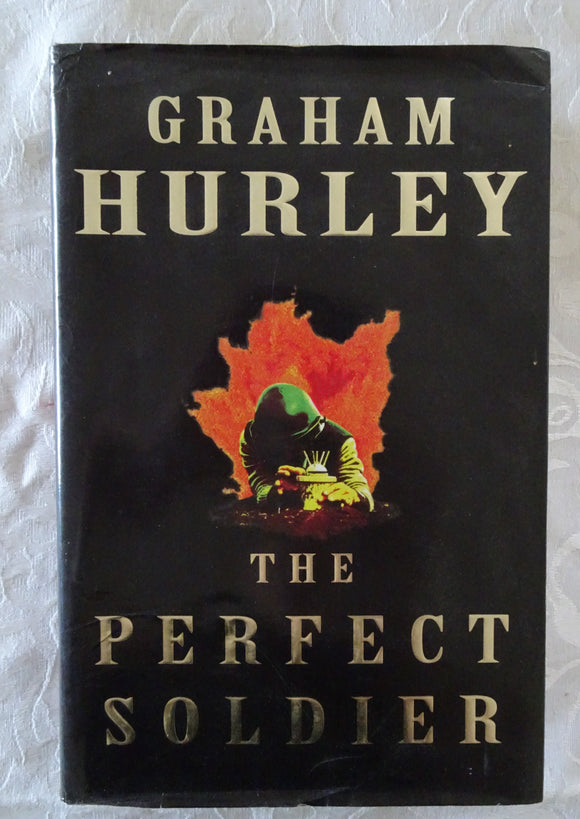 The Perfect Soldier by Graham Hurley