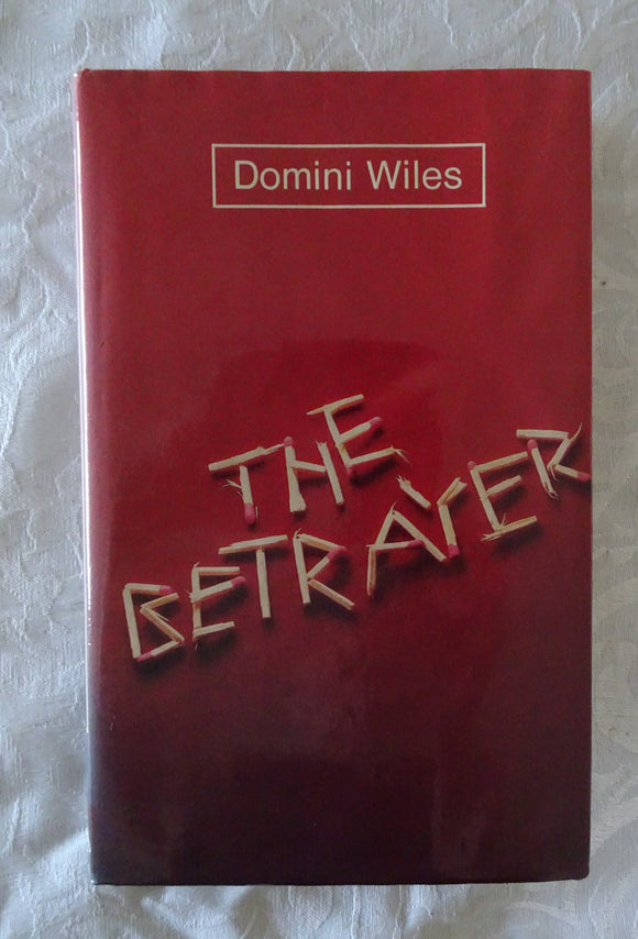 The Betrayer by Domini Wiles