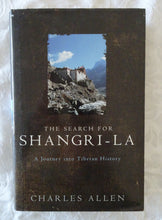 Load image into Gallery viewer, The Search for Shangri-La  A Journey into Tibetan History  by Charles Allen