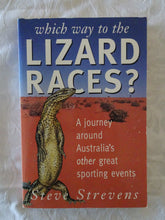 Load image into Gallery viewer, Which Way to the Lizard Races? by Steve Strevens