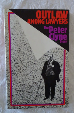 Outlaw Among Lawyers by Peter Clyne