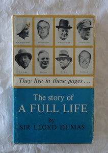 The Story of A Full Life by Sir Lloyd Dumas