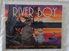 Load image into Gallery viewer, River Boy by Elizabeth Frankel and Garry Duncan