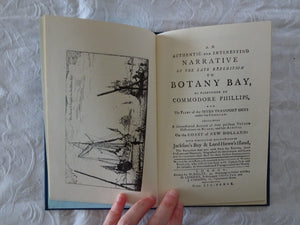 An Authentic and Interesting Narrative of the Late Expedition to Botany Bay as Performed by Commodore Phillips