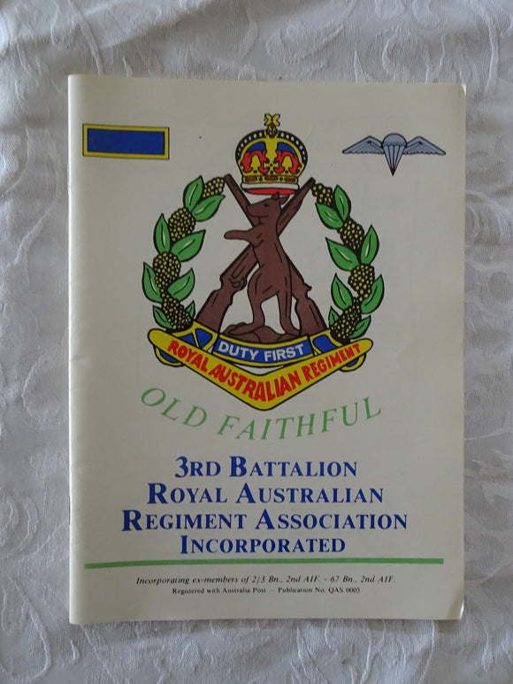 Old Faithful by 3rd Battalion Royal Australian Regiment Association Incorporated