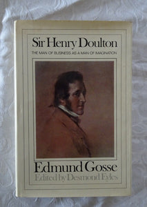 Sir Henry Doulton by Edmund Gosse, edited by Desmond Eyles