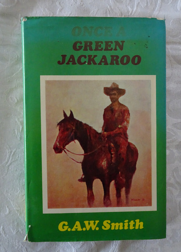 Once A Green Jackaroo by G. A. W. Smith