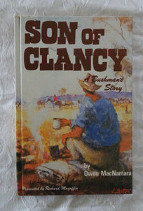 Son of Clancy: A Bushman's Story by Owen MacNamara