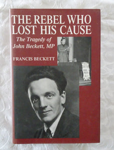 The Rebel Who Lost His Cause  by Francis Beckett