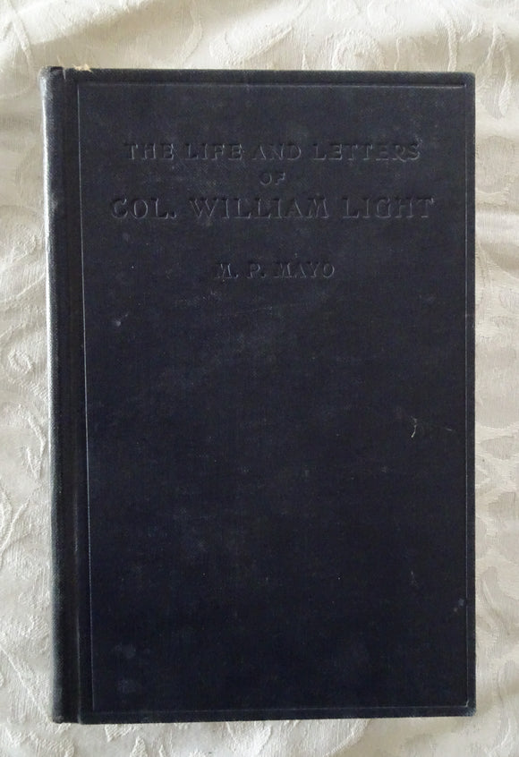 The Life and Letters of Col. William Light by M. P. Mayo