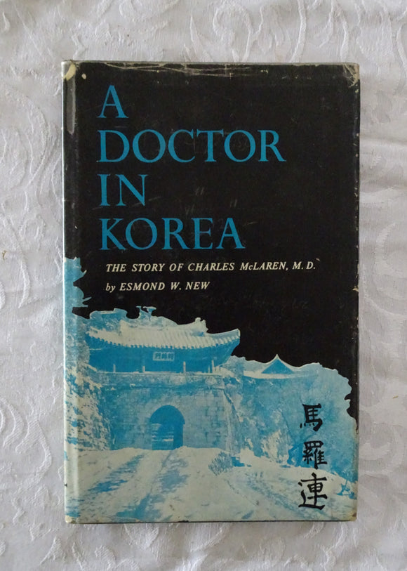 A Doctor In Korea by Esmond W. New